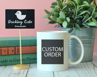 Custom Mug, Custom Coffee Mug, Design Your Own Mug, Statement Mug, Personalized Mug, Personalised Mug, Custom Gift, Your Text Here Mug,