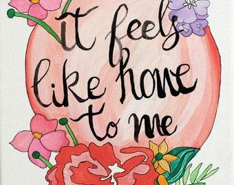 It Feels Like Home to Me