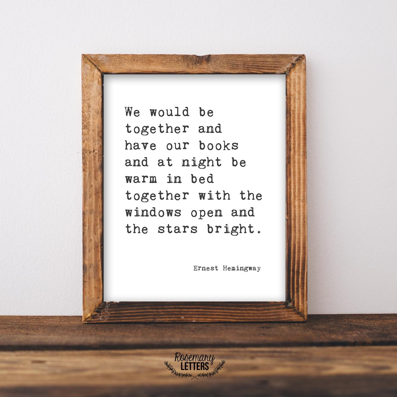Hemingway Quotes On Love We Would Be Together Printable Ernest Hemingway Quote Ernest
