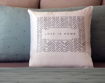 Love is Home Pillow Case - Minimalistic Cover - Simple Pillow Case - Chevron Pillow Case - Decorative Pillow Case - Throw Pillow Cover