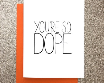 You're So Dope A2 Greeting Card, Typography Print, Motivation, Inspiring Cards, Pep Talk, Monochrome Art