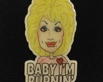 Baby I'm Burnin', lapel pin