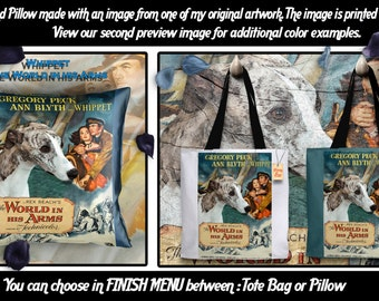 Whippet Pillow or Tote Bag/Whippet Art/Dog Tote Bag/Dog Pillow/Dog Art/Custom Dog Portrait/The World in His Arms Movie Poster