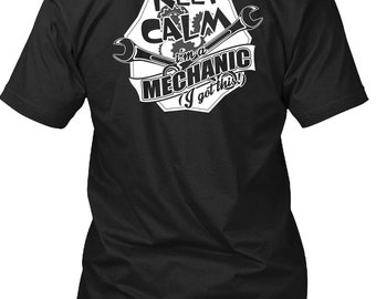 Keep Calm I'm A Mechanic T Shirt, Being A Mechanic T Shirt
