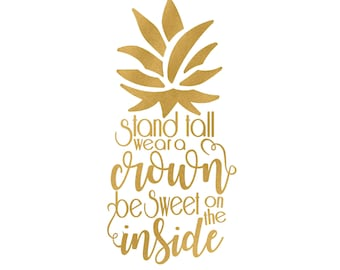 Gold Pineapple: Stand Tall, Wear A Crown, Be Sweet On the Inside Digital 8x10 Download