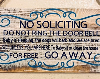 Funny No Soliciting Sign, Do not ring the doorbell, Door sign, Front door sign,  baby is sleeping the dogs will bark and we are tired