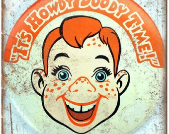 "Its Howdy Doody Time Vintage Art 10"" x 7"" Reproduction Metal Sign J89"