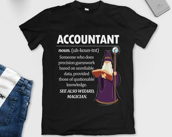 Accountant Definition - Shirt - Gifts for Him - Accounting - Gifts for Her - Accountant - Gift Ideas - Accrual - Science - Accounting