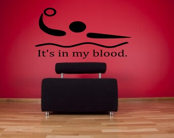 It's in my blood water polo wall decal - sports decal, water polo wall decor, water polo, water polo sticker, sports wall decal