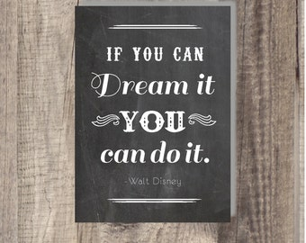 8x10 or 5x7 Instant Download -If You Can Dream It You Can Do It Nursery Print Chalkboard Nursery Print - Disney Art