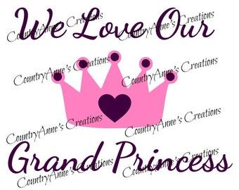 "SVG PNG DXF Eps Ai Wpc Cut file for Silhouette, Cricut, Pazzles, ScabNCut "" we love our Grand Princess"" svg"