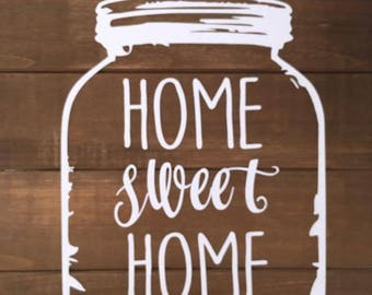 Home Sweet Home Mason Jar - Pallet Sign