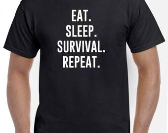 Eat Sleep Survival Repeat Shirt Gift