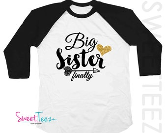 Big Sister Shirt - Big Sister Finally Shirt - Big Sister Shirts - BiG Sister Gift - Big Sister Announcement Shirt - Big Sister To be Shirt