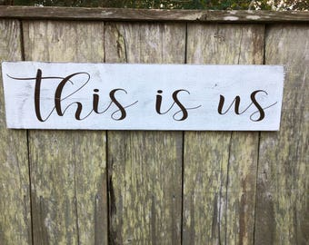 this is us sign, wood signs, custom signs, 30x7.25