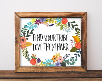 Tribe Printable Wall Art Find your tribe love them hard quote printable home decor quote printable dorm decor friends printable quote print