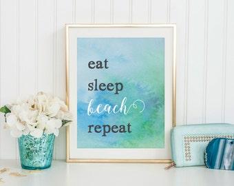 Eat Sleep Beach Repeat - Beach Art - Watercolor Printable Art - Quote Print - Motivational Art - Digital Download - Happy Art - Office Art