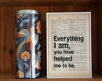 "Inspirational Quote. ""Everything I am, You have helped me to be"" Vintage Dictionary Book Page Print. Teacher Quote. Teacher Gift"