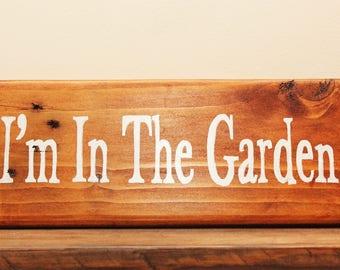 I'm In The Garden Sign, Garden Sign, Garden Decor, FREE UK SHIPPING, Reclaimed Wood, Rustic Garden Decor, Rustic Decor, Gifts For Gardeners
