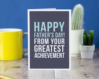 Greatest Achievement - Father's Day Card - Funny Father's Day Card