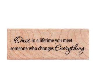 Changes Everything inspiring quote Wood Rubber Stamp