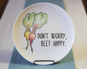 Don't Worry, Beet Happy! - Vegetable Art Punny Dinner Plate - Hand Painted Ceramics - Foodie, Housewarming Gift Idea - Fall Decor