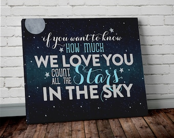 If You Want to Know How Much We Love You Count All the Stars in the Sky - Typography Nursery Decor Canvas Print - Nursery Wall Art Canvas