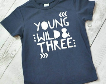 Toddler T-Shirt age 3 young wild and three
