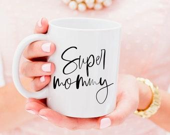 Mothers day gift, Mothers day mug, Gift for mom, Coffee mug for mom, Super mommy mug, Mom mugs, Mothers day cup, Mothers day coffee mug
