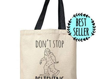 Don't Stop Believing Bag, Natural Tote, Funny Tote Bag, Sasquatch Bag, Yeti, Canvas Tote Bag
