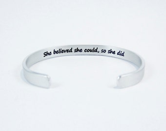 """Graduation / Encouragement / Inspirational gift - """"She believed she could, so she did""""  hidden message cuff bracelet"""