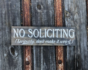 "Rustic Chippy ""No Soliciting"" Solid Wood Sign / Front Porch Decor / Front Door Sign / Funny / Sassy / Cheeky / Clever Sign"