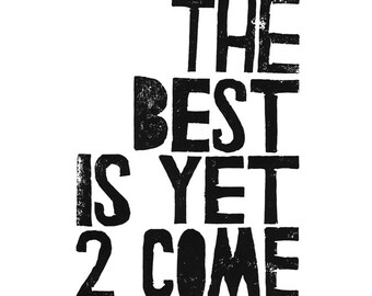 Inspirational The Best is Yet to Come Printable - PRINTABLE FILE - letterpress style poster, father and son, download