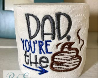 Funny Father's Day gift, Awesome dad gift, Gag gift for him, Humorous Gift, Embroidered Toilet Paper, Best dad