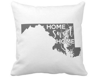 MD Personalized Throw Pillow - Maryland Home Sweet Home - Choose Any State - Perfect For Housewarming Gifts, Weddings, Anniversaries