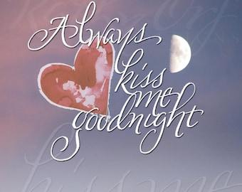 Always kiss me goodnight print