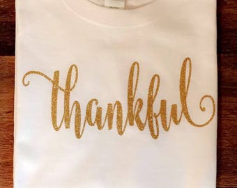 Thankful T-Shirt, Thankful Tee, Thanksgiving Shirt, Thanksgiving T-Shirt, Thanksgiving Tee