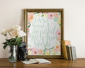 Printable Art Every Good and Perfect Gift is From Above, James 1:17 // Handlettered, Pink, Flowers, Christian, // Peachpod Paperie