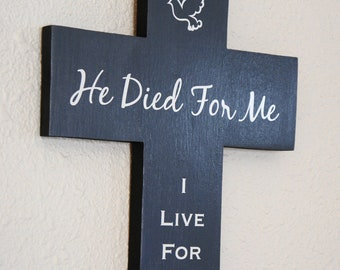He Died for Me I live for him Slate Grey Gray Pine Wood Cross with Dove Easter gift