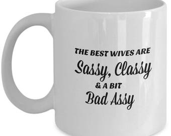 The Best Wives are Sassy, Classy and a Bit Bad Assy