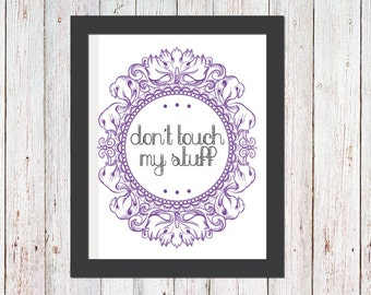 Don't Touch My Stuff | Digital Printable File
