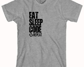 Eat Sleep Code Repeat Shirt - Gift Idea, Nerd, Coder, IT Support, Tech Support - ID: 842