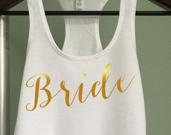 Bride Tank, Gold Bride Tank, Wifey, Wifey Tshirt, Wifey Top,  Bride Top, Wifey Tee, Bridal Gift, Bride to be gift, Bachelorette party tank
