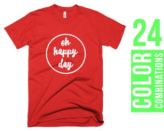 Oh Happy Day T-Shirt Oh Happy Day Women T Shirt Oh Happy Day Tshirt Oh Happy Day T Shirt Oh Happy Day Women T-Shirt Oh Happy Day Men T-Shirt