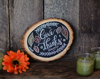 Decorative wood slice - Give Thanks