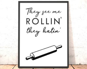 Kitchen Decor Print   They See Me Rollin' Print   Funny Kitchen Art   Dining Room   Housewarming Gift   Gift for Baker   Funny Kitchen Decor