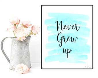 Never grow up quote, Peter Pan nursery decor, Peter Pan print, Disney quote, Disney print, Kids room wall decor, Nursery wall decor