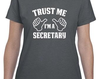 Secretary Gift-Trust Me I'm A Secretary Shirt