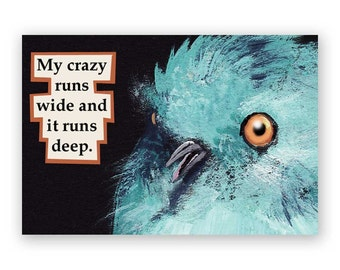 Crazy Magnet - Bird - Humor - Gift - Stocking Stuffer - Mincing Mockingbird