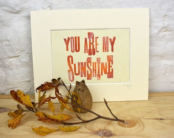 You are my sunshine letterpress print,  love quote,  sunshine song print